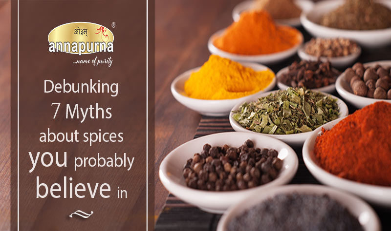 7 Myths about Spices you probably believe in.